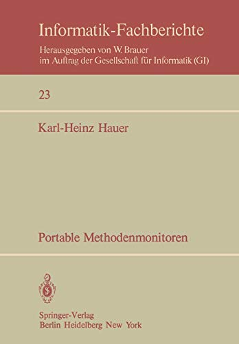 Portable Methodenmonitoren: Dialogsysteme zur Steuerung von Methodenbanken: softwaretechnischer Aufbau und Effizienzanalyse (Informatik-Fachberichte, 23, Band 23)