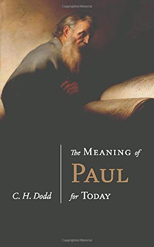 The Meaning of Paul for Today (Fontes Classics)
