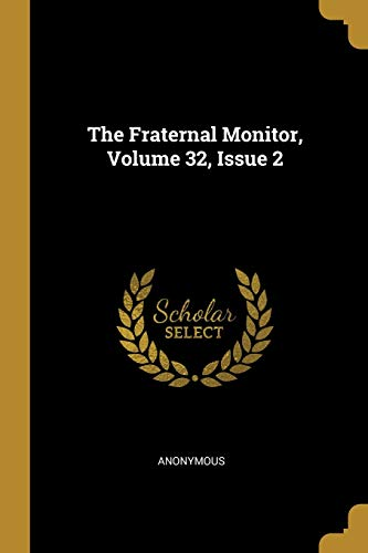 The Fraternal Monitor, Volume 32, Issue 2