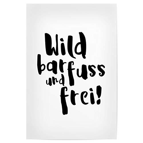 artboxONE Poster 60x40 cm Typografie Wild, barfuss und frei hochwertiger Design Kunstdruck - Bild wild barfuss frei