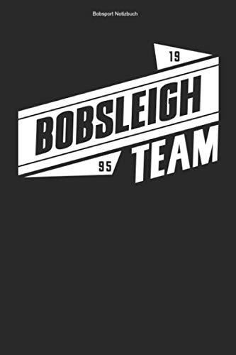 Bobsport Notizbuch: 100 Seiten | Liniert | Athlet Wintersport Rennrodel Team Rennen Bobs Rennrodler Bob Bobsportler Viererbob Hobby Geschenk Schlitten Sportler Sport