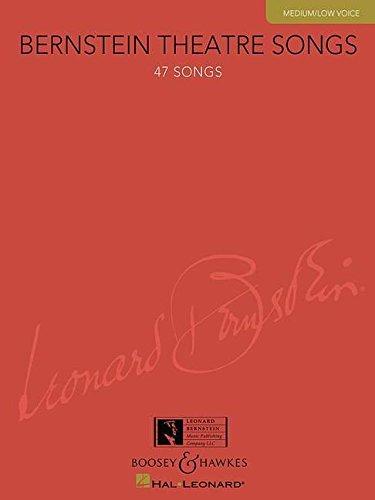 Bernstein Theatre Songs: 47 Songs. mittlere/tiefe Stimme und Klavier.