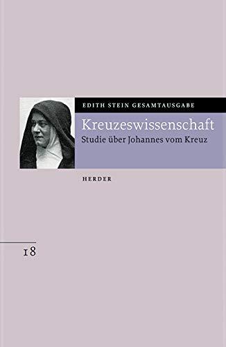 Edith Stein Gesamtausgabe: Kreuzeswissenschaft: Studie über Johannes vom Kreuz
