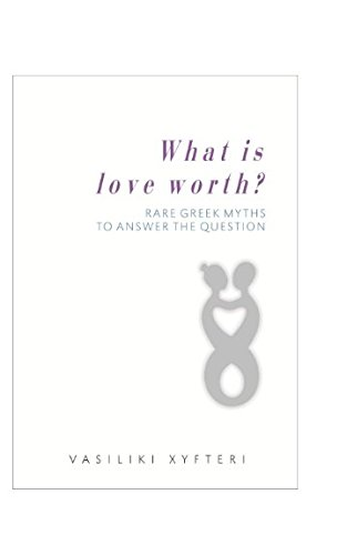 What is love worth?: Rare Greek Myths to answer the questions