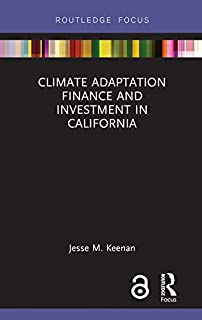 Climate Adaptation Finance and Investment in California (Routledge Focus on Environment and Sustainability) (English Edition)