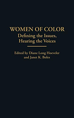 Women of Color: Defining the Issues, Hearing the Voices (Contributions in Women's Studies)