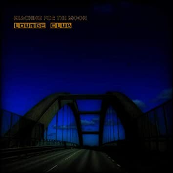 Reaching For The Moon (feat. Martin Hyrén)