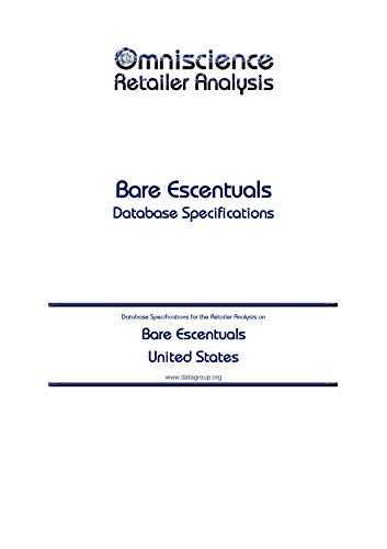 Bare Escentuals - United States: Retailer Analysis Database Specifications (Omniscience Retailer Analysis - United States Book 9818) (English Edition)