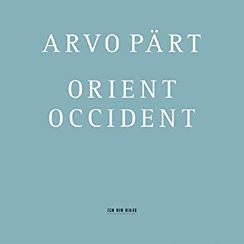 Arvo Pärt: Orient & Occident