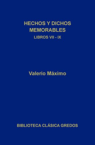 Hechos y dichos memorables. Libros VII-IX. Epítomes. (Biblioteca Clásica Gredos nº 312)