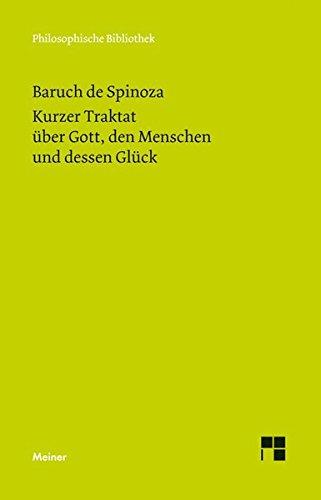 Sämtliche Werke / Kurzer Traktat von Gott, dem Menschen und dessen Glück (Philosophische Bibliothek)