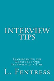 Interview Tips: Transforming the Workforce One Interview at a Time