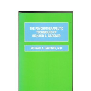 Hardcover The Psychotherapeutic Techniques of Richard A. Gardner Book