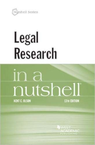 Compare Textbook Prices for Legal Research in a Nutshell Nutshells 13 Edition ISBN 9781640208049 by Olson, Kent