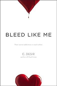 Bleed Like Me by [C. Desir]