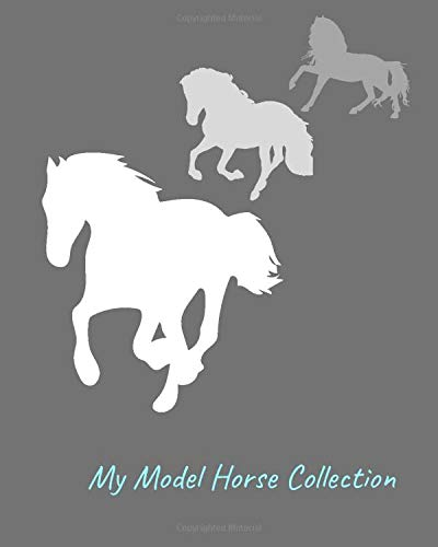 My Model Horse Collection: Inventory Guide and Reference Book for Model Horse Collectors