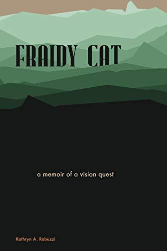 'Fraidy Cat: Memoir of a Vision Quest