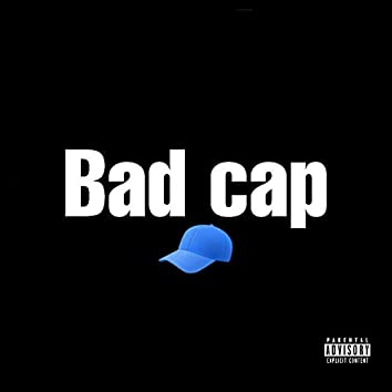 Bad Cap