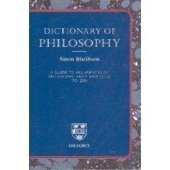 Dictionary of Philosophy: A Guide to All Aspects of Philosophy, From Aristotole to Zen 0199213445 Book Cover