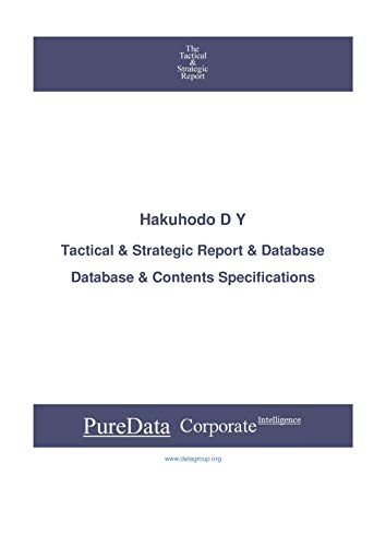 Hakuhodo D Y: Tactical & Strategic Database Specifications - Japan-Tokyo perspectives (Tactical & Strategic - Japan Book 28209) (English Edition)
