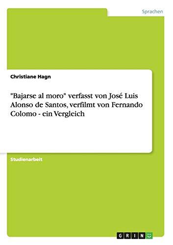 """""""Bajarse al moro"""": Das Buch von José Luis Alonso de Santos und die Verfilmung von Fernando Colomo. Ein Vergleich"""