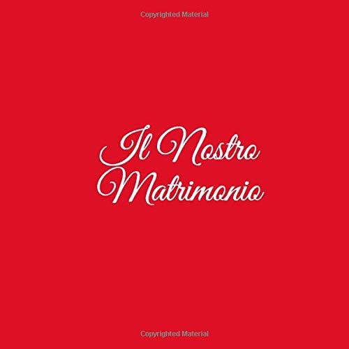 Il Nostro Matrimonio: Libro degli ospiti Il Nostro Matrimonio Guest book decorazioni accessori idee regalo nozze per matrimonio fratello sorella sposi donna uomo matrimonio Copertina Rosso