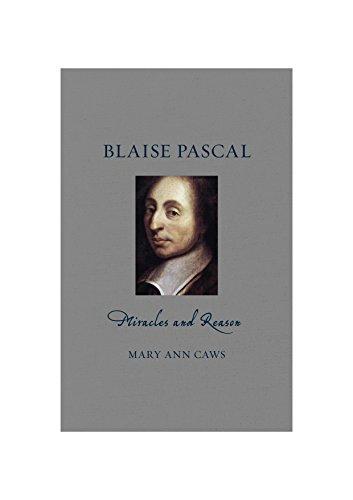 Blaise Pascal: Miracles and Reason (Renaissance Lives)