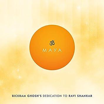 Maya - Bickram Ghosh's Tribute to Ravi Shankar