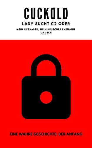 Cuckold Geschichten: Der Weg der Schlüsselherrin: Mein Liebhaber, mein keuscher Ehemann und ich (Band 1)