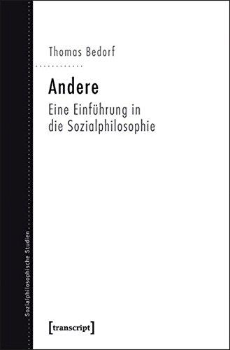 Andere: Eine Einführung in die Sozialphilosophie (Sozialphilosophische Studien)