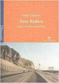 Easy Ryders. Sogni e illusioni americane