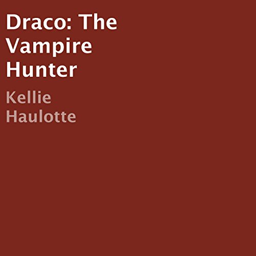 Draco: The Vampire Hunter audiobook cover art