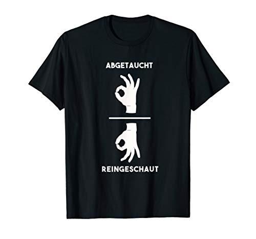 Tauchschüler Geschenk Taucher Reingeschaut Meme Tauchpartner T-Shirt