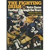 The Fighting Irish:  Notre Dame Football Through the Years