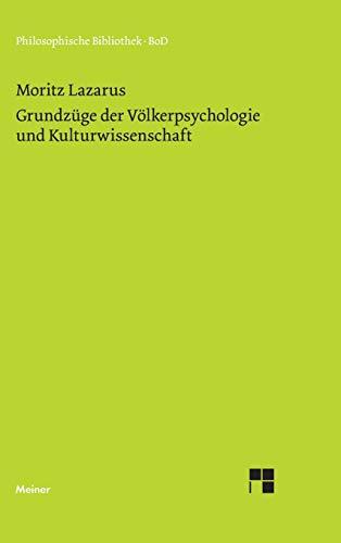 Grundzüge der Völkerpsychologie und Kulturwissenschaft (Philosophische Bibliothek)