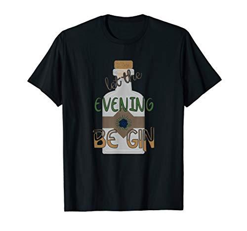 Let the evening be Gin Trinker Wortspiel Gin Tonic Alkohol T-Shirt
