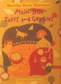 Little Vegetarian Feasts: Main Dish Tarts 0553087746 Book Cover