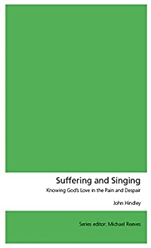 Suffering and Singing: Knowing God's Love in the Pain and Despair - Book  of the Union