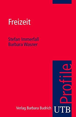 Freizeit (utb Profile, Band 3446)