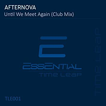 Until We Meet Again (Club Mix)