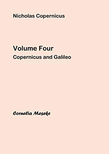 Nicholas Copernicus: Volume Four: Copernicus and Galileo