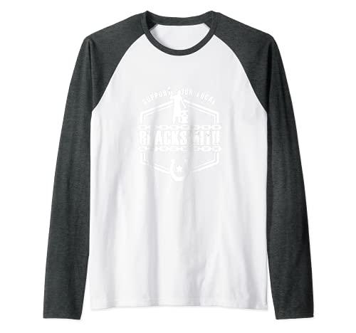 Apoye A Su Local Herrería Yunque Forja Hierro Metalúrgico Camiseta Manga Raglan