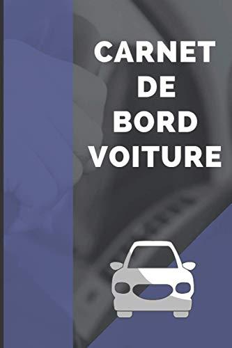 CARNET DE BORD VOITURE: Carnet d'entretien VEHICULE/carnet d'entretien auto/carnet de suivi véhicule /CARNET pour suivre la maintenance de votre ... et pratique Convient à tous les Véhicules