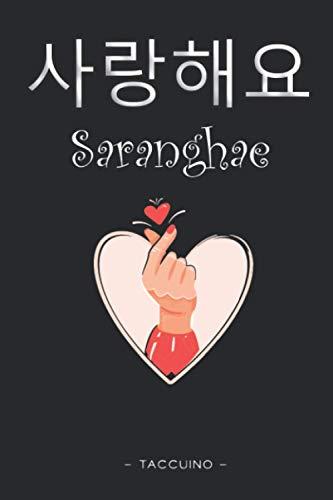 K-Pop / K-Dramas Taccuino - Saranghae: Libretto Appunti, Journal – Kpop / Kdrama Merch & Gadget, Libro che può essere utilizzato come Quaderno ... del k-pop, dei Drama Coreani e della Corea