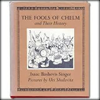 The Fools of Chelm and Their History by Isaac Bashevis Singer (1973-05-03)