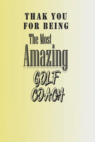 Thank You For Being The Most Amazing Golf Coach: 6x9 Graph Paper Notebook Matte Finish Cover, 100 Blank pages, (6 x 9) inches