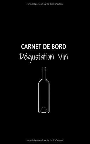 Carnet de bord Dégustation vin: Journal de dégustation de vin | 181 pages | 5X8 pouces | Couverture souple