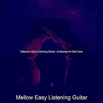 Debonair Easy Listening Guitar - Ambiance for Self Care