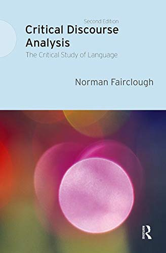 Critical Discourse Analysis: The Critical Study of Language