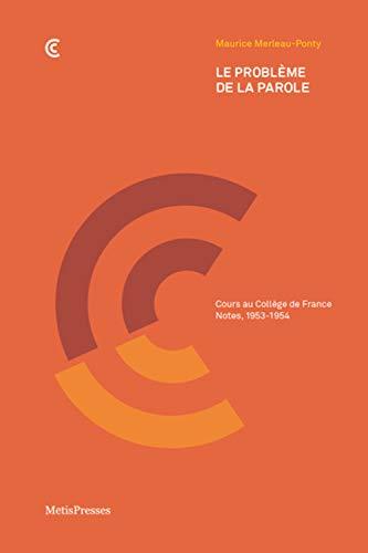 Le Problème de la parole: Cours au Collège de France, Notes, 1953-1954 (Champcontrechamp Essais)